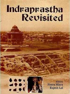 Indraprastha Revisited