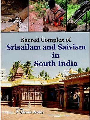 Sacred Complex of Srisailam and Saivism in South India