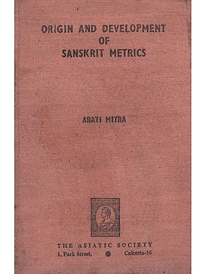 Origin and Development of Sanskrit Metrics (An Old and Rare Book)