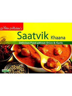 Saatvik Khaana (Delicious Food Without Onion and Garlic)