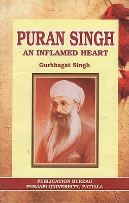 Puran Singh (An Inflamed Heart)