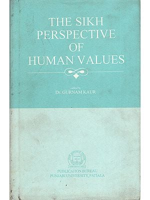 The Sikh Perspective of Human Values (An Old Book)