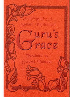 Gurus Grace - Autobiography of Mother Krishnabai (An Old Book)