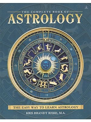 The Complete Book of Astrology (The Easy Way to Learn Astrology)