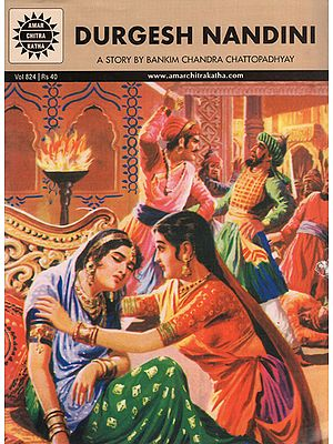 Durgesh Nandini - A Story by Bankim Chandra Chattopadhyay (A Comic Book)