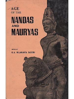 Age of the Nandas and Mauryas (An Old and Rare Book)