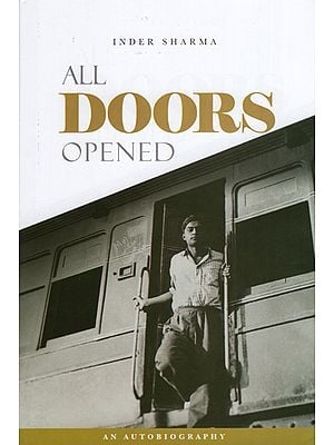 All Doors Opened (An Autobiography by Inder Sharma)