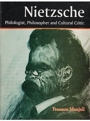 Nietzsche (Philologist, Philosopher and Cultural Critic)