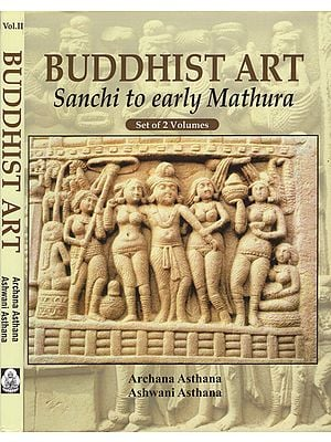 Buddhist Art- Sanchi to Early Mathura (Set of 2 Volumes)