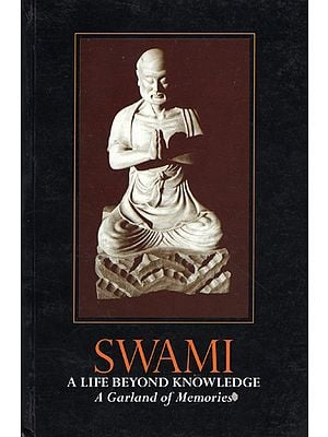 Swami- A Life Beyond Knowledge (A Garland of Memories)