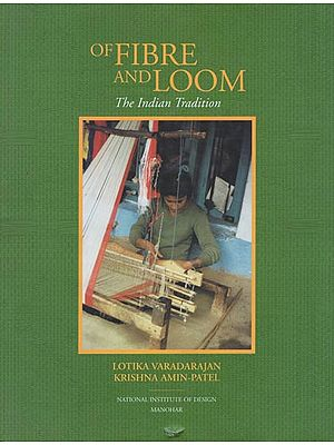 Of Fibre and Loom (The Indian Tradition)