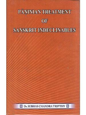 Paninian Treatment of Sanskrit Indeclinables