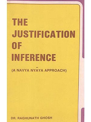 The Justification of Inference - A Navya Nyaya Approach (An Old and Rare Book)