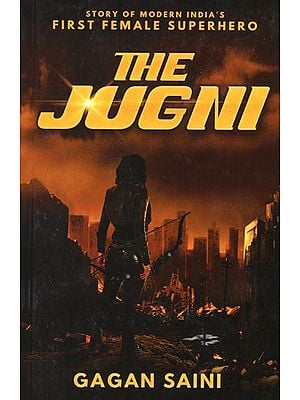 The Jugni (Story of Modern India's First Female Superhero)