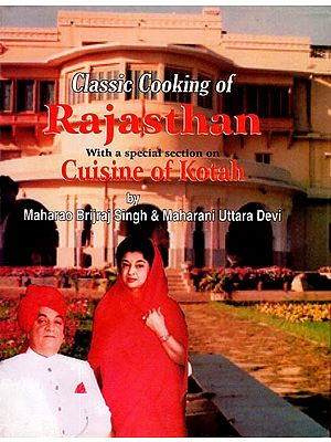 Classic Cooking of Rajasthan (With A Special Section On Cuisine of Kotah)