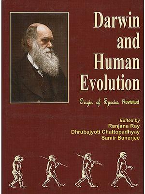 Darwin and Human Evolution (Origin of Species Revisited)