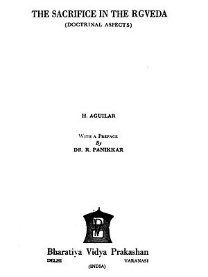 The Sacrifice in The Rgveda - Doctrinal Aspects (An Old and Rare Book)