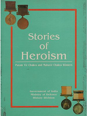Stories of Heroism - Param Vir Chakra and Mahavir Chakra Winners (An Old Book)