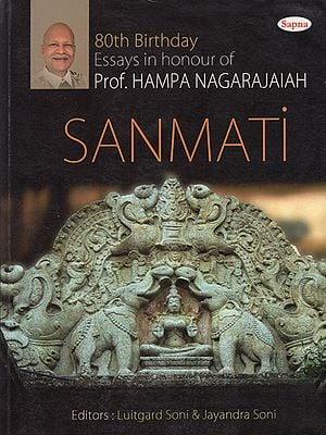 Sanmati (Essays Felicitating Professor Hampa Nagarajaiah on The Occasion of His 80th Birthday)