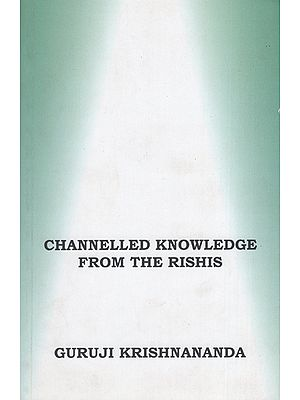 Channelled Knowledge from the Rishis
