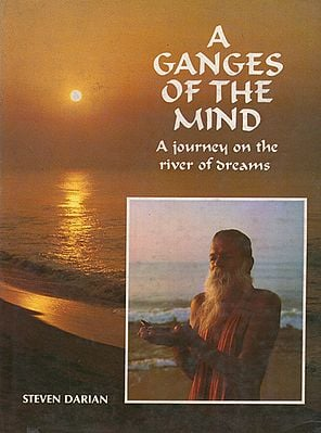 A Ganges of the Mind- A Journey on the River of Dreams (An Old and Rare Book)