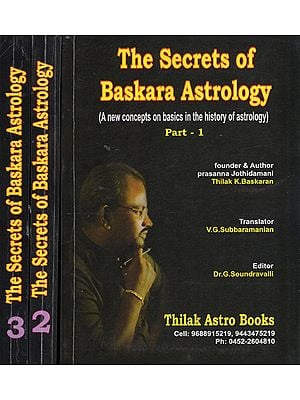 The Secrets of Baskara Astrology- A New Concepts on Basics in The History of Astrology (Set of 3 Volumes)