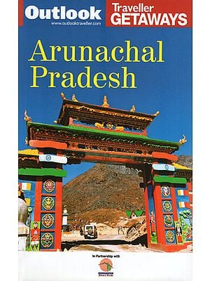 Arunachal Pradesh (Outlook Traveller Getways)
