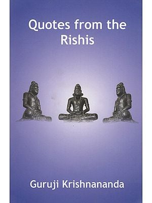 Quotes from The Rishis