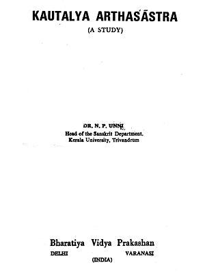 Kautalya Arthasastra - A Study (An Old and Rare Book)