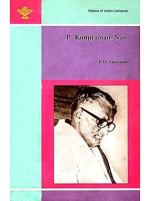 P. Kunjiraman Nair (Makers of Indian Literature)