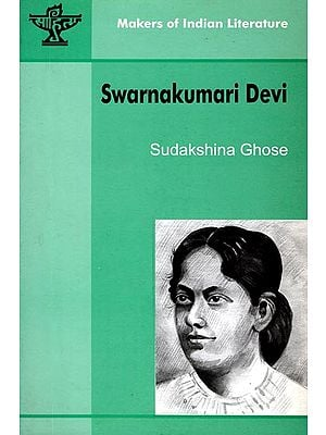 Swarnakumari Devi (Makers of Indian Literature)