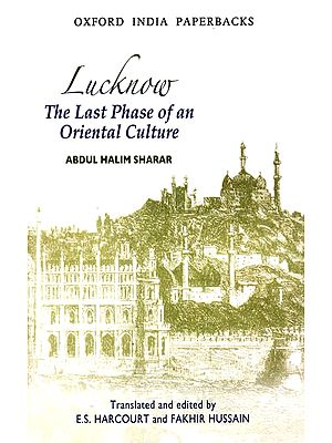 Lucknow (The Last Phase of An Oriental Culture)