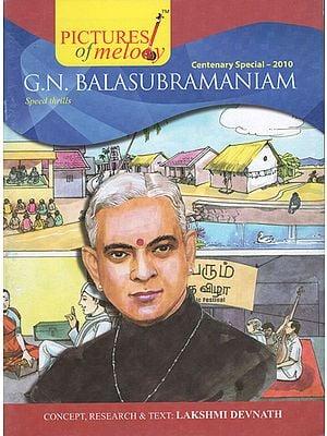 G.N. Balasubramaniam (A Comic Book)