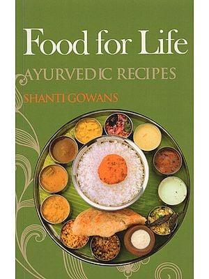 Food for Life (Ayurvedic Recipes)