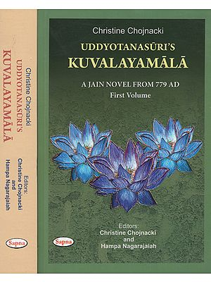 Uddyotanasuris Kuvalayamala- A Jain Novel From 779 Ad (Set of 2 Volumes)