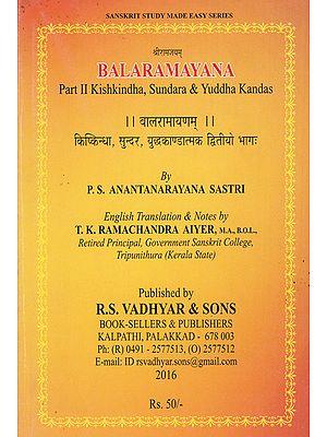 Bala Ramayana (Part II Kishkindha, Sundara and Yuddha Kandas)