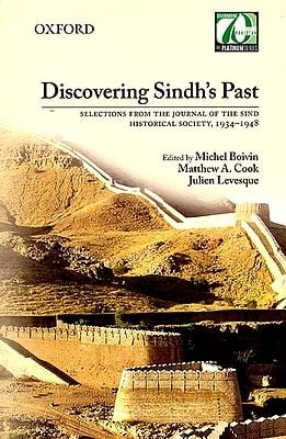 Discovering Sindh's Past (Selections From The Journal of the Sind Historical Society, 1934-1948)