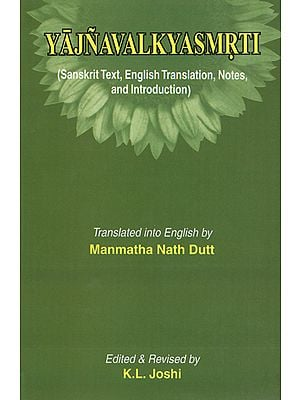 Yajnavalkyasmrti (Sanskrit Text, English Translation, Notes and Introduction)