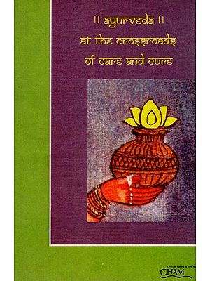 Ayurveda at the Crossroads of Care and Cure