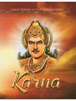 Karna (Great Heroes of the Mahabharata)