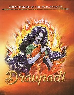 Draupadi (Great Heroes of The Mahabharata)