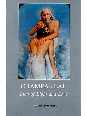 Champaklal (Lion of Light and Love)