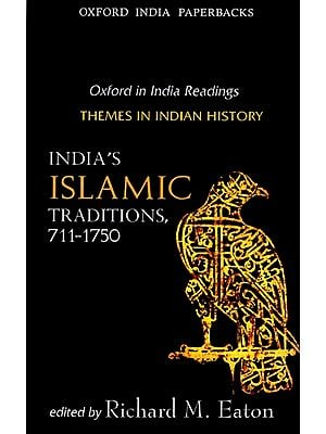 India Islamic Traditions, 711-1750