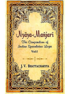 Nyaya Manjari - The Compendium of Indian Speculative Logic (Vol-I)