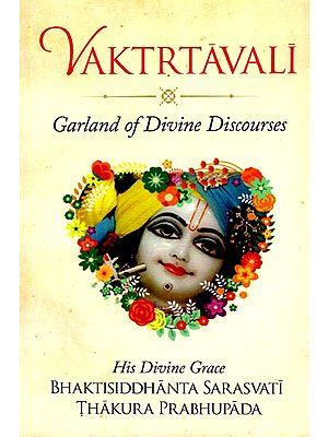 Vaktrtavali - Garland of Divine Discourses