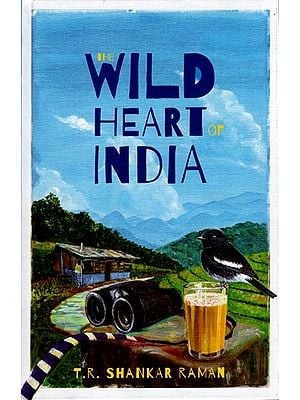 The Wild Heart of India (Nature and Conservation in the City, The Country, and the Wild)