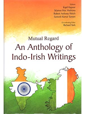Mutual Regard An Anthology of Indo Irish Writings