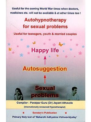 Autohypnotherapy for Sexual Problems (Useful for Tenagers, Youth and Married Couples)