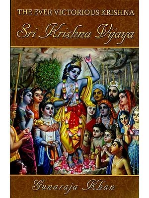 Sri Krishna Vijaya (The Ever Victorious Krishna)