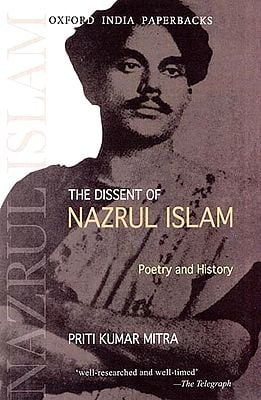 The Dissent of Nazrul Islam (Poetry and History)